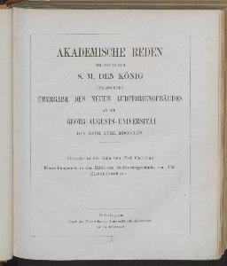 Akademische Reden bei der durch S. M. den König vollzogenen Übergabe des neuen Auditoriengebäudes an die Georg-Augusts-Universität den XXVII. April MDCCCLXV