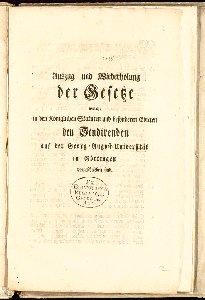 Auszug und Wiederholung der Gesetze, welche in den Königlichen Statuten und besonderen Edicten den Studirenden auf der Georg-August-Universität in Göttingen vorgeschrieben sind