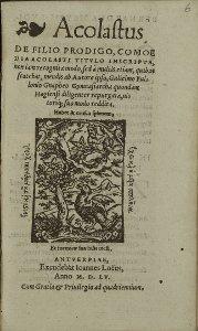 Acolastus, De Filio Prodigo, Comoedia Acolasti Titvlo Inscripta, non iam recognita modo, sed à multis etiam, quibus scatebat,