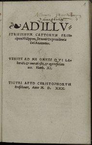 Ad Illvstrissimvm Cattorvm Principem Philippum, sermonis De prouidentia Dei Anamnema ...