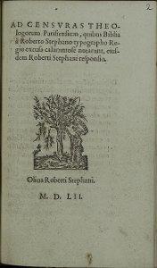 Ad Censvras Theologorum Parisiensium, quibus Biblia à Roberto Stephano typographo Regio excusa calumniosè notarunt, eiusdem Roberti Stephani responsio